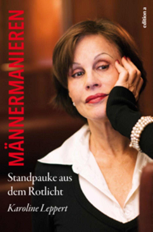 """""""Männermanieren: Eine Standpauke aus dem Rotlicht"""" von Karolina Leppert (edition a, 16,90 Euro)"""