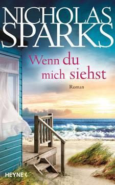 """Lesetipp: Nicholas Sparks: Das ist sein neuer Roman """"Wenn du mich siehst"""""""
