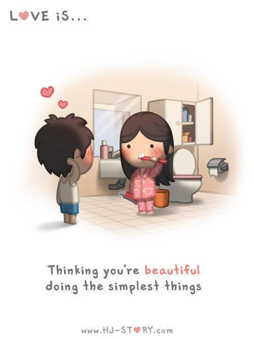 Liebe ist ... dich wunderschön zu finden, während du die einfachsten Dinge machst.