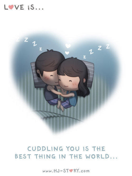 Liebe ist ... mit dir zu kuscheln. Das ist das Beste auf der Welt.