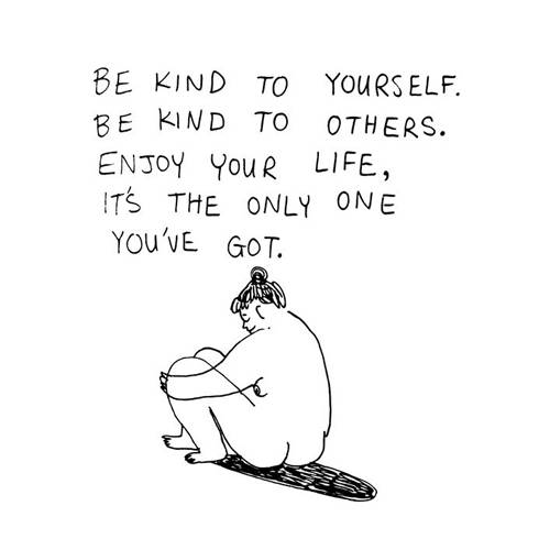 """Körpergefühl: """"Sei nett zu dir selbst. Sei nett zu anderen. Genieße dein Leben, es ist das einzige, das du hast."""" Und genau diese wertvolle Lebenszeit solltet ihr euch nicht von unnötigen Selbstzweifeln wegnehmen lassen!"""