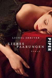 """Lionel Shriver: """"Liebespaarungen"""""""