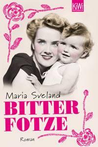 """""""Bitterfotze"""" von Maria Sveland"""