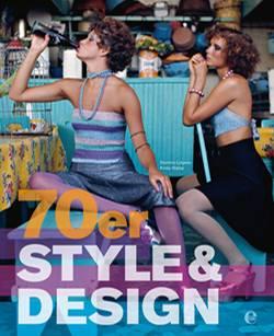 Die wilden Siebziger: Mode ohne Regeln