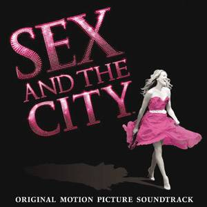 Sex and the City: Der Soundtrack zum Film: Sex and the City: Der Soundtrack zum Film