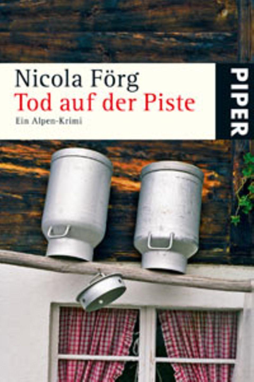 """""""Tod auf der Piste"""" von Nicola Förg"""