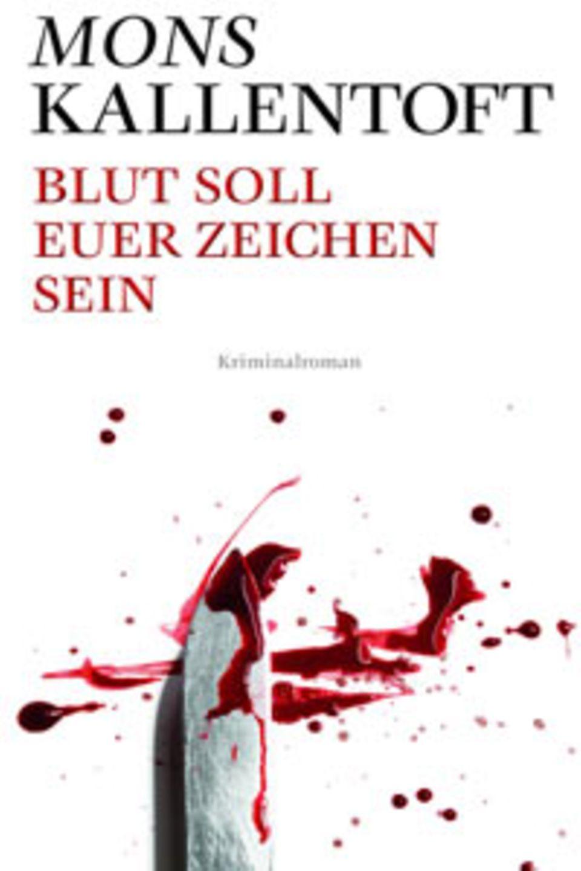 Mons Kallentoft: Blut soll euer Zeichen sein