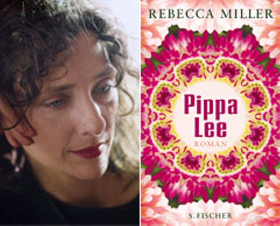"""Rebecca Miller, """"Pippa Lee"""", Ü: Reinhild Böhnke, 368 S., 19,90 Euro, S. Fischer"""