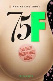 BH-Größe 75F: Erschienen bei Fischer, 256 Seiten, 14,99 Euro.