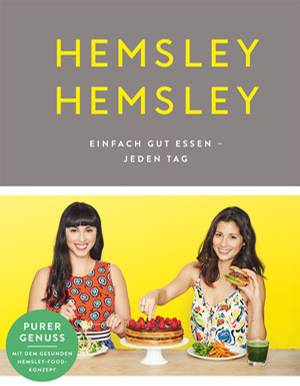 Hemsley und Hemsley: Zucker- und glutenfreie Rezepte - natürlich gut