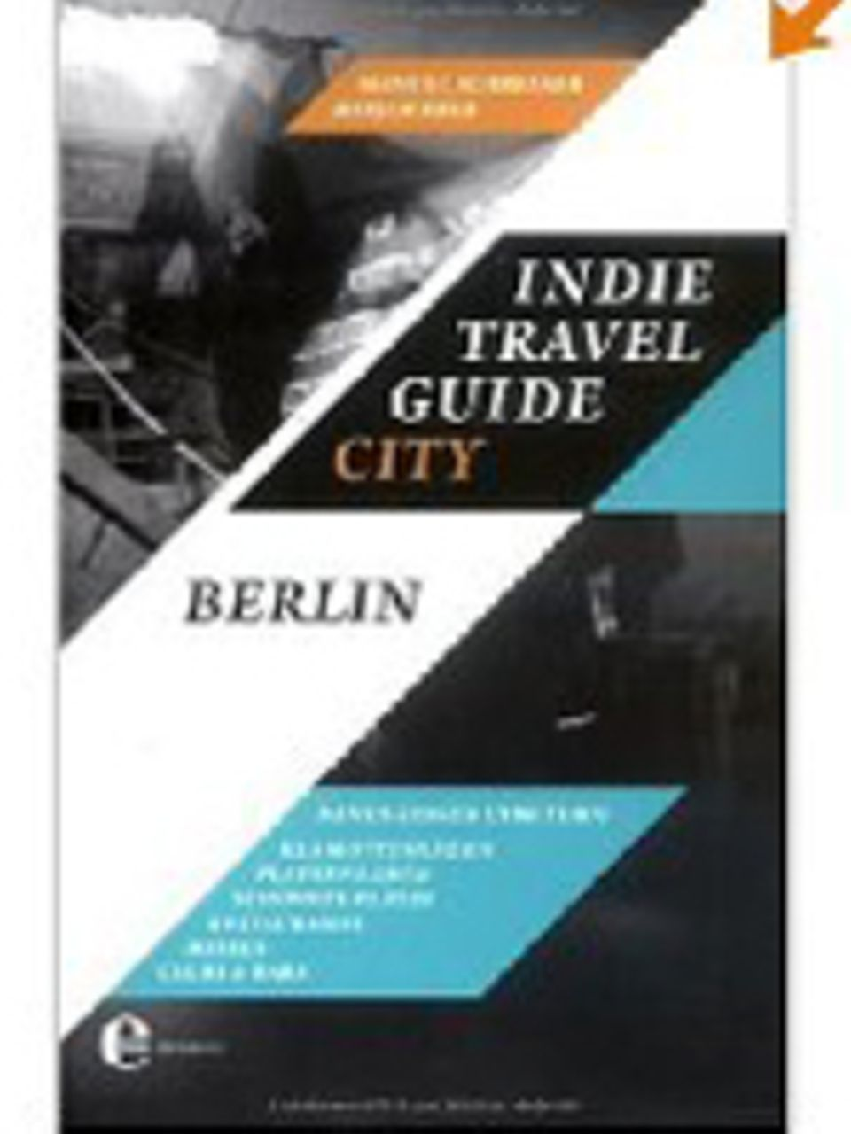 Indie Travel Guide: Mit Jürgen Vogel und Thees Uhlmann durch Berlin
