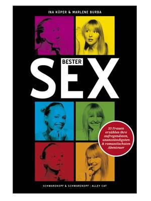 """""""Bester Sex"""" von Ina Küper und Marlene Burba ist im Schwarzkopf & Schwarzkopf Verlag erschienen  Taschenbuch, 256 Seiten, um 9,90 Euro"""