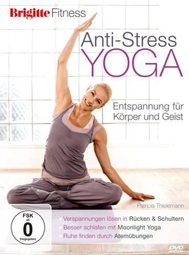 BRIGITTE: Anti-Stress-Yoga - Entspannung für Körper und Geist