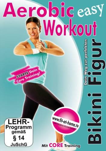 Aerobic Workout easy - der Weg zur perfekten Bikini Figur