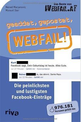 """Humor: Nenad Marjanovic, Manuel Iber: """"geadded, gepostet, Webfail! Die peinlichsten und lustigsten Facebook-Einträge"""", riva Verlag, 8,99 Euro"""