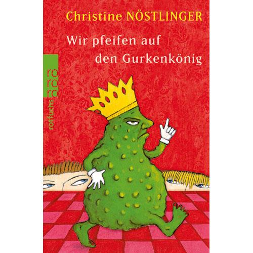 """Christine Nöstlinger: """"Wir pfeifen auf den Gurkenkönig"""""""
