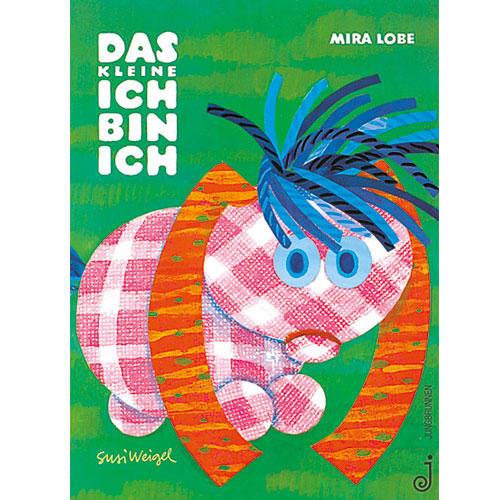 """Mira Lobe und Susi Weigel: """"Das kleine Ich bin ich"""""""
