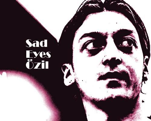 Sad Eyes Özil