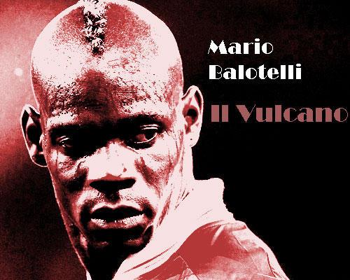 Mario Balotelli: Il Vulcano