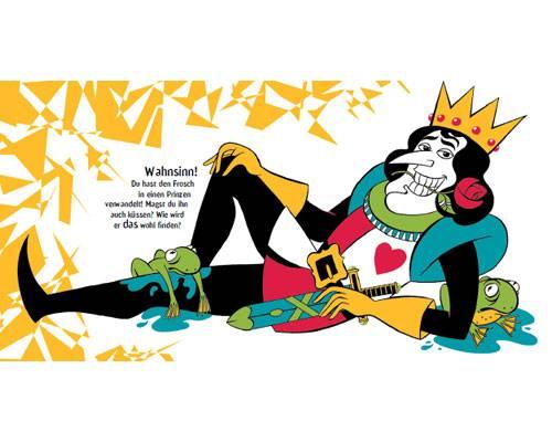 Das lustigste Bilderbuch 2012: ... dann verwandelt man Frösche durch Küssen in Märchenprinzen...
