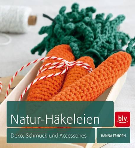 Natur-Häkeleien: Deko, Schmuck und Accessoires
