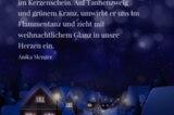 Der Zauber dieser stillen Zeit fängt sich im Kerzenschein. Auf Tannenzweig und grünem Kranz, umwirbt er uns im Flammentanz und zieht mit weihnachtlichem Glanz in unsre Herzen ein.