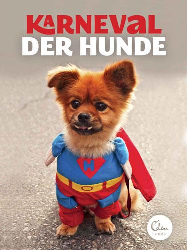 "Hunde-Karneval: ""Karneval der Hunde"", Eden Books, 9,95 Euro"