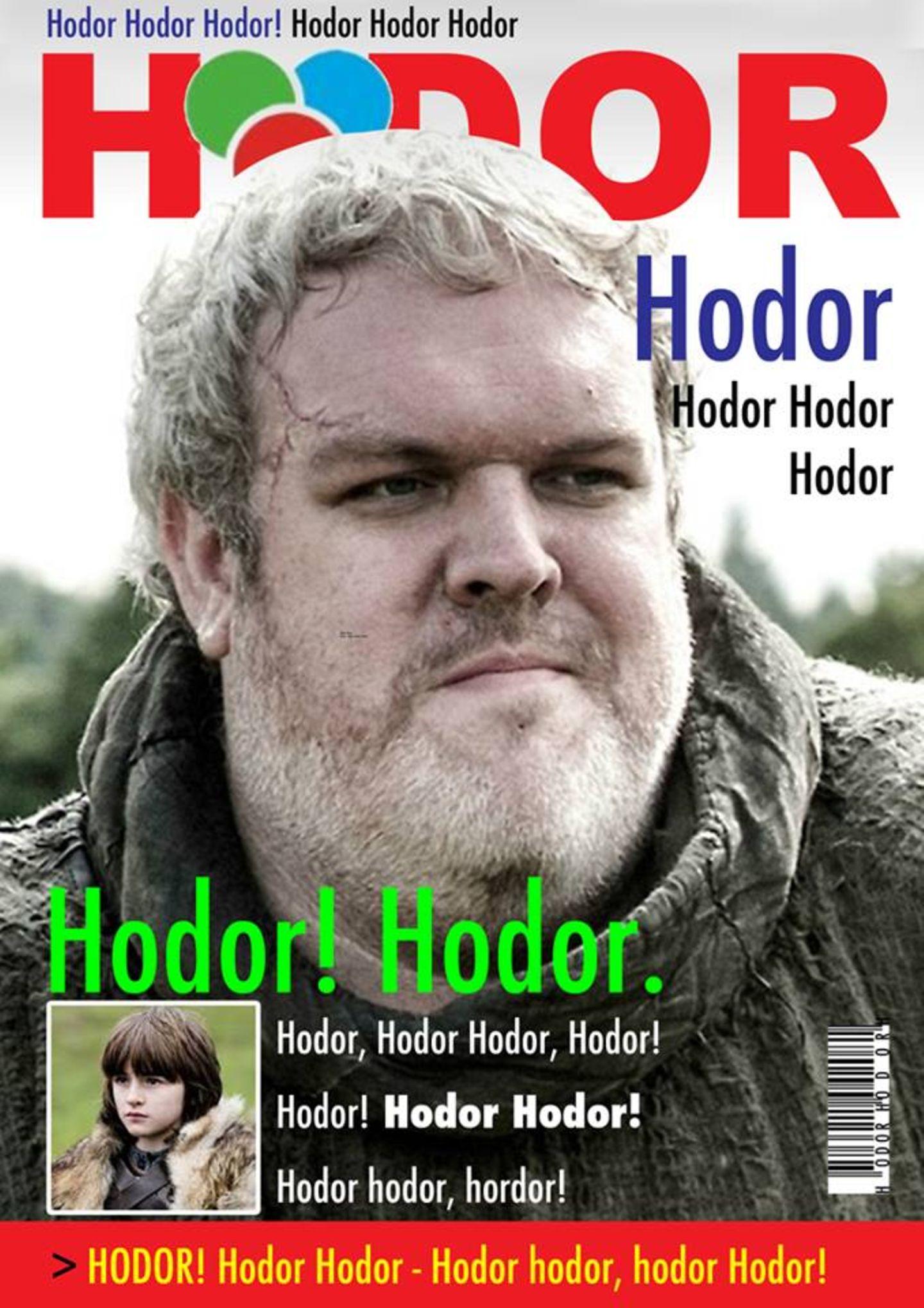 Hodor. Hodor, Hodor? Hodor - Hodor Hodor!
