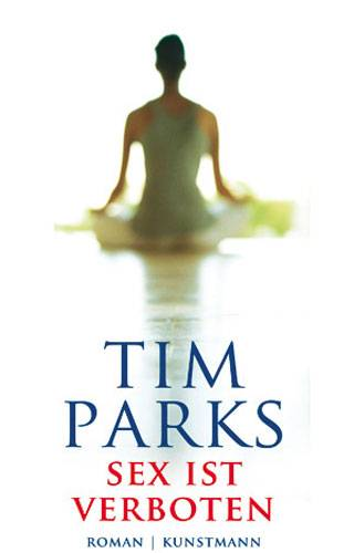 Tim Parks: Sex ist verboten