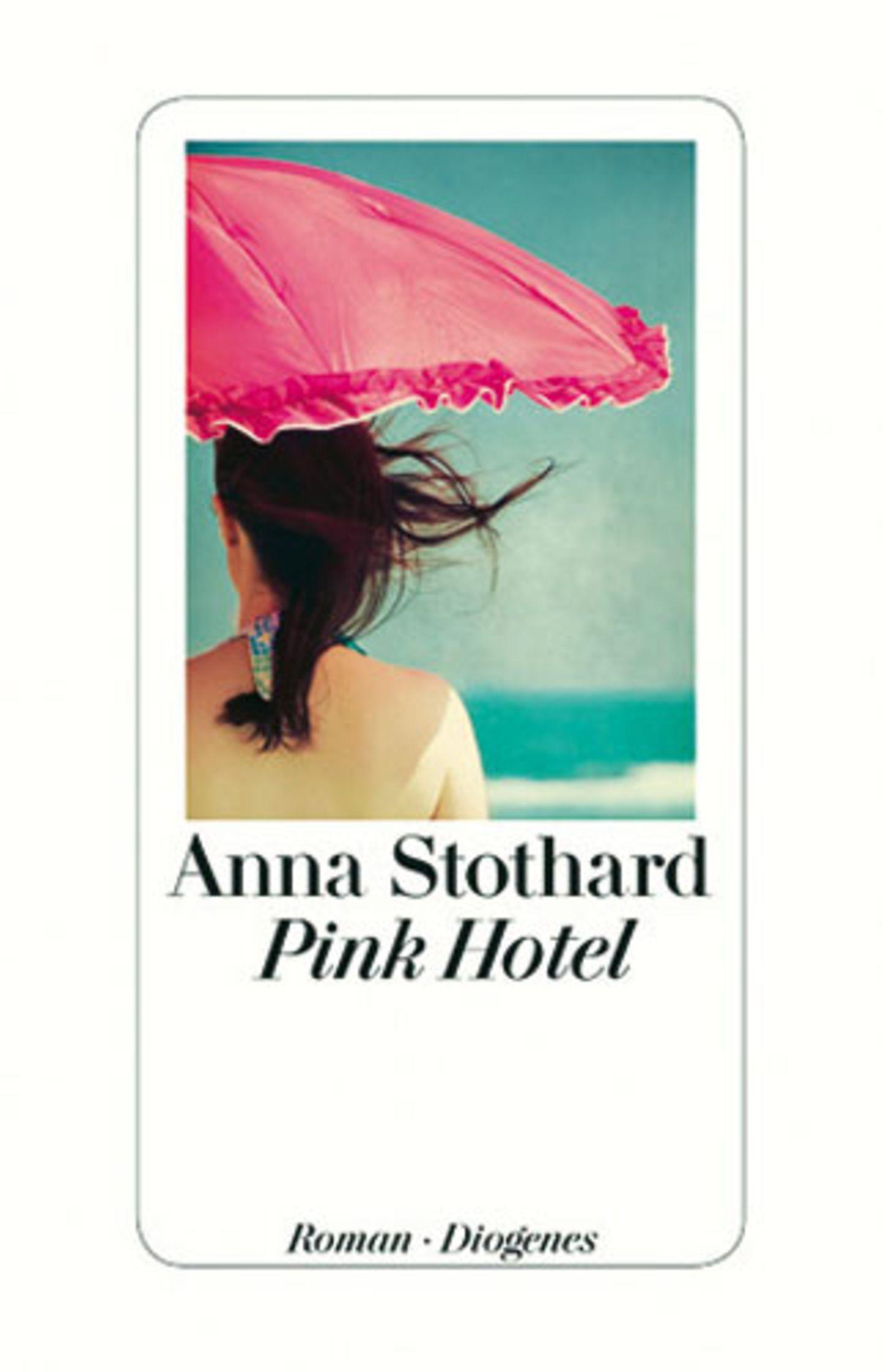 Anna Stothard: Pink Hotel