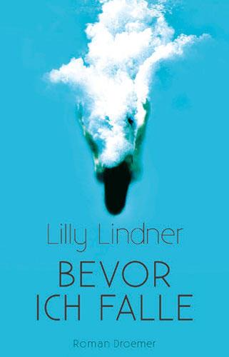 Lilly Lindner: Bevor ich falle
