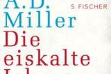 A. D. Miller: Die eiskalte Jahreszeit der Liebe