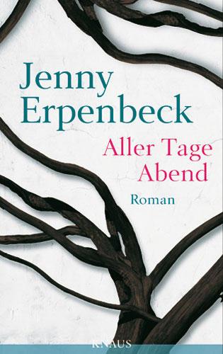 Jenny Erpenbeck: Aller Tage Abend