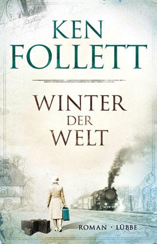 Ken Follett: Winter der Welt