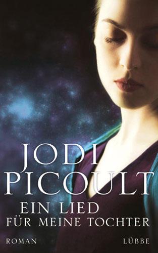Jodi Picoult: Ein Lied für meine Tochter