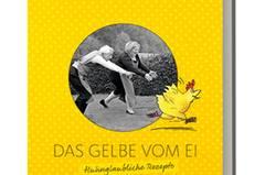 """""""Das Gelbe vom Ei"""" - von Lea Linster und Peter Gaymann"""