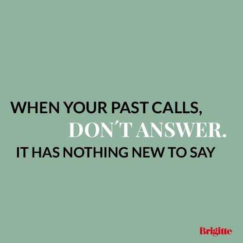When your past calls, don't answer. It has nothing new to say