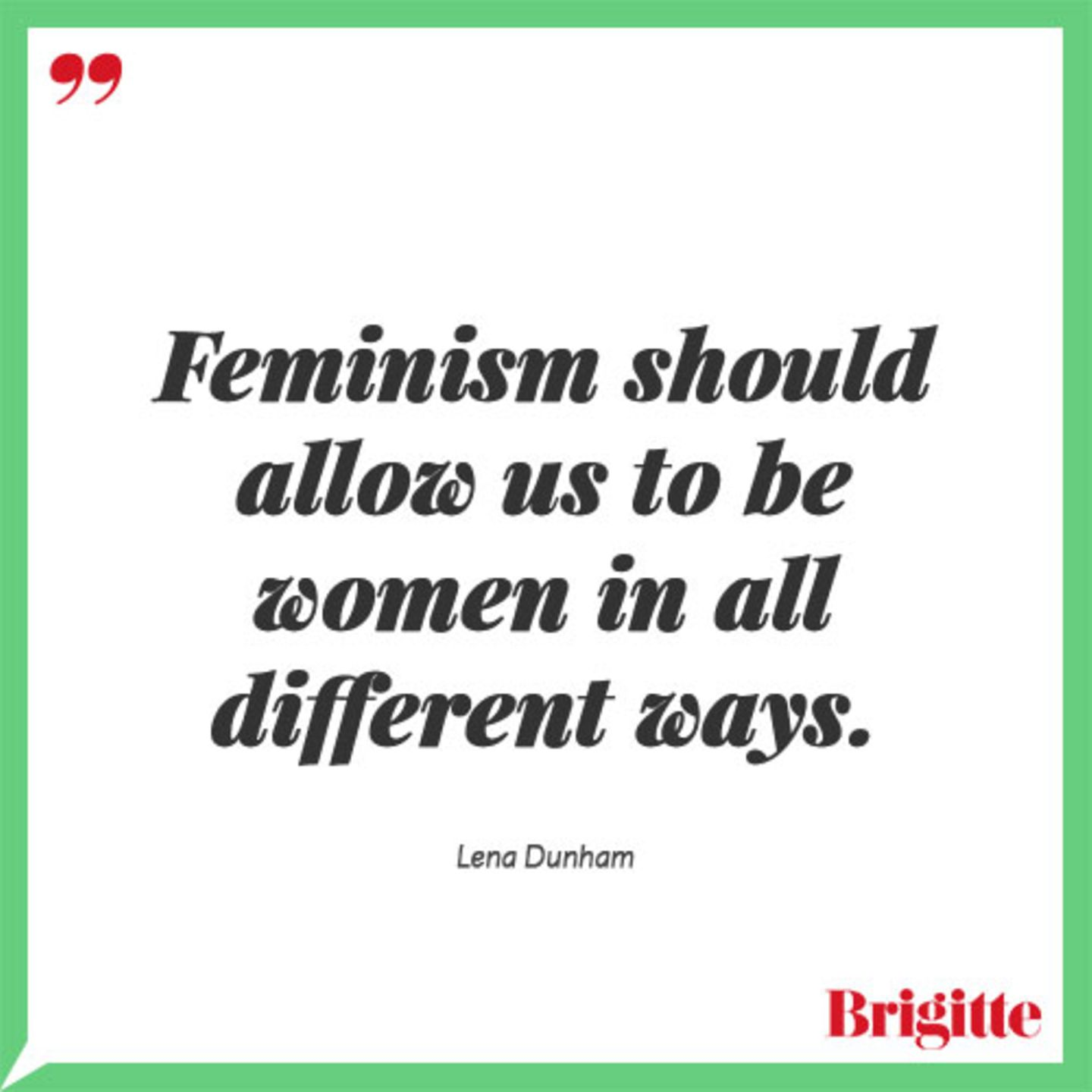 Feminism should allow us to be women in all different ways.