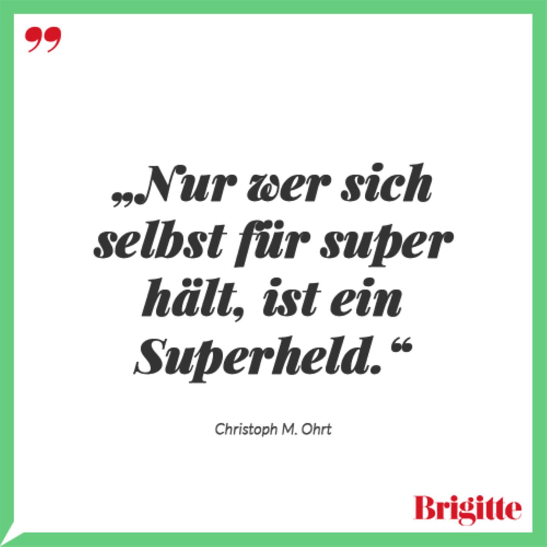 Nur wer sich selbst für super hält, ist ein Superheld.