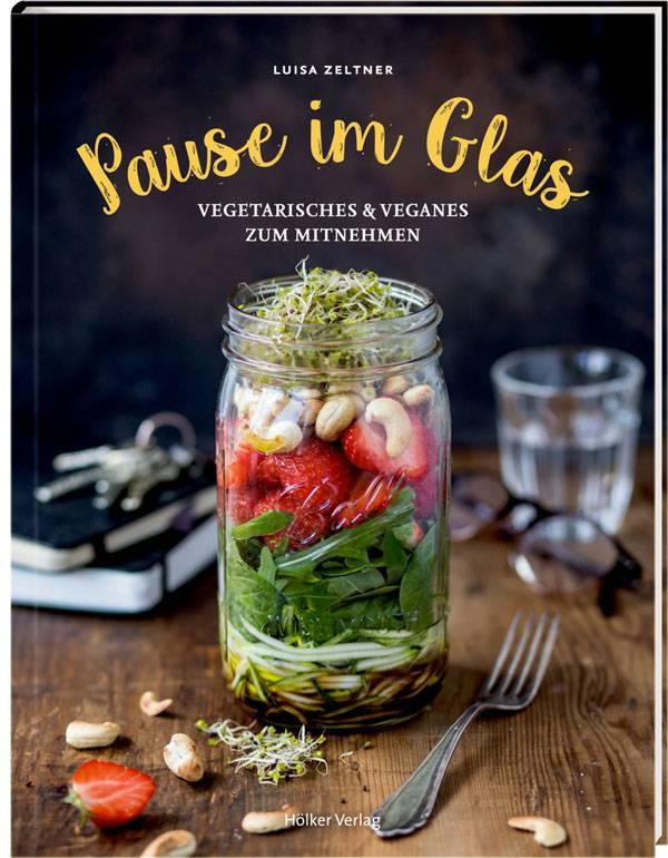 Gesunde Pause: Schnelle Rezepte für den perfekten Lunch im Glas