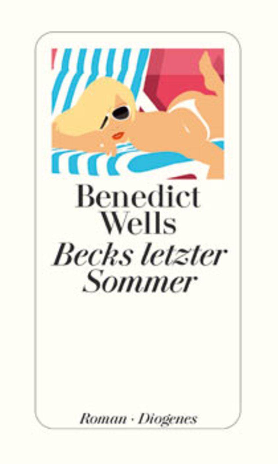 """Benedict Wells: """"Becks letzter Sommer"""""""