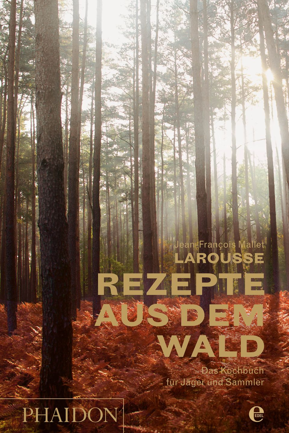 Rezepte aus dem Wald von Jean-François Mallet Larousse