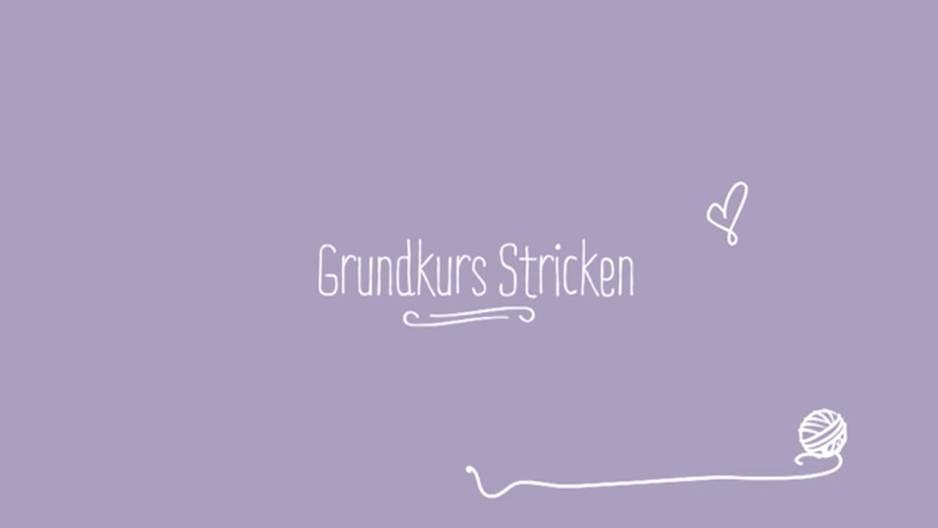 Video-Strickschule: Grundkurs Stricken