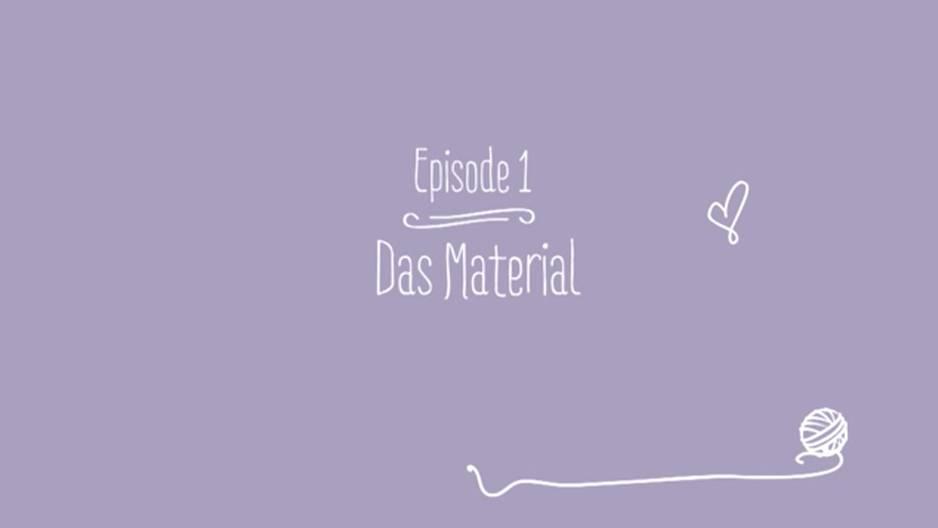Video-Strickschule: Das Material