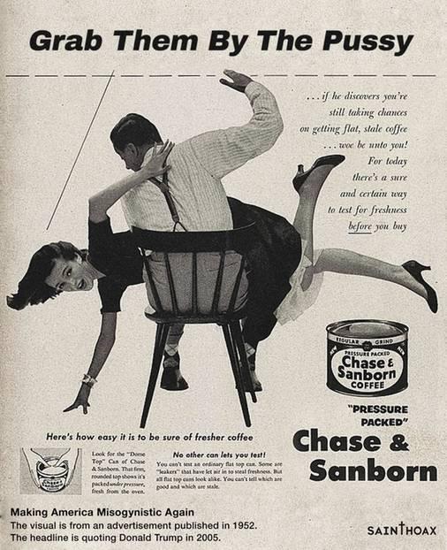 """1952 versohlt der Mann noch den Hintern seiner Ehefrau, weil sie ihm faden Kaffee vorgesetzt hat. Das berühmt-berüchtigte Trump-Zitat """"Grab them by the Pussy"""" ist von 2005."""