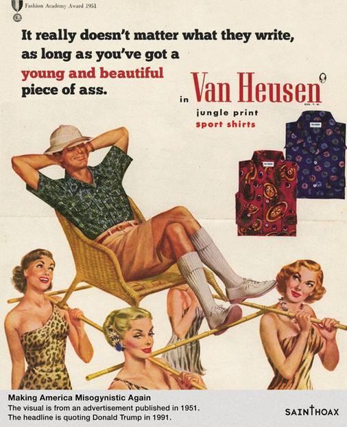 """Genau 40 Jahre liegen zwischen Anzeige und Trump-Zitat: 1951 tragen vier sexy Frauen einen Mann im """"Van Heusen""""-Hemd in alter Kolonialherren-Manier auf einer Sänfte. Das passende Trump-Zitat von 1991 über Journalistinnen lautet: """"Es spielt wirklich keine Rolle, was sie schreiben, solange sie ein junges schönes Stück Arsch haben."""""""