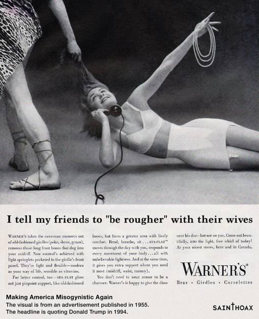 """1955 schleift ein Mann in einer Miederwerbung eine glücklich strahlende Frau an den Haaren hinter sich her. Passend dazu Donald Trumps Zitat von 1994: """"Ich sage meine Freunden, dass sie grober mit ihren Frauen sein sollen""""."""