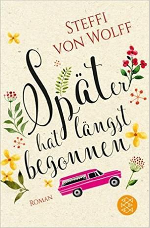 """Steffi von Wolff: """"Später hat längst begonnen"""""""