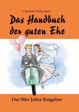 Ehetipps aus den 50ern: Das Handbuch der guten Ehe