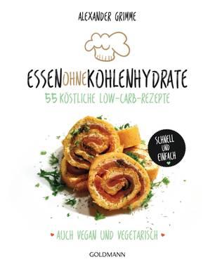Buch Essen ohne Kohlenhydrate von Alexander Grimme